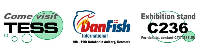 DanFish International 2019, Aalborg, Denmark - Visit TESS at stand C236 - Free tickets: ct@tess.eu