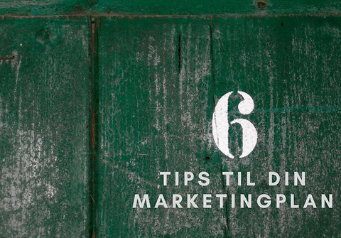 6 tips til din marketingplan