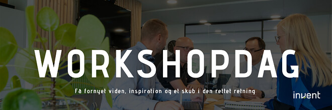 Workshopdag hos Invent A/S