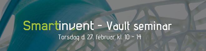 SmartInvent - Vault seminar torsdag d. 27. februar 2020 hos Invent A/S