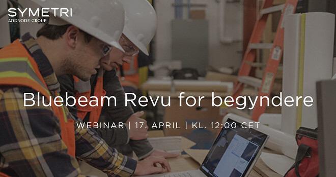 Bluebeam Revu-webinar for begyndere d. 17/4 kl. 12:00 CET