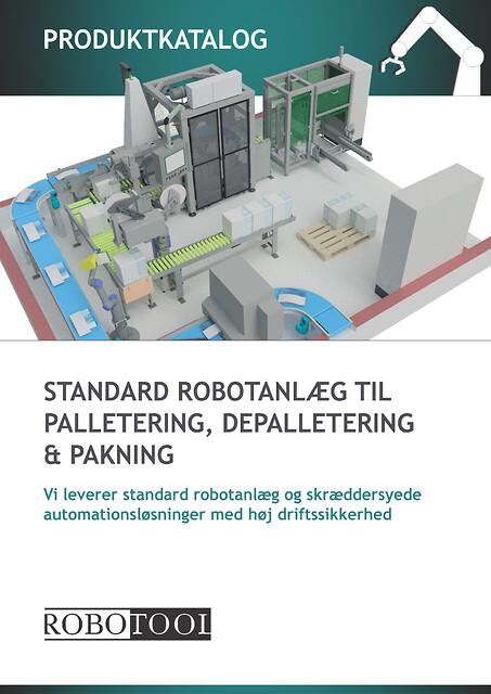 RoboTool A/S | Download katalog med standard robotanlæg til palletering, depalletering og pakning - RoboTool Produktkatalog Standard robotanlæg