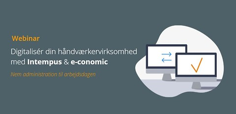 Sidste chance. Gratis webinar - blev mere effektiv og tjen dermed flere penge. - e-conomic håndværker webinar