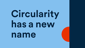Circularity has a new name