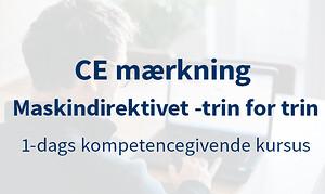 Kursus i CE mærkning / Maskindirektivet