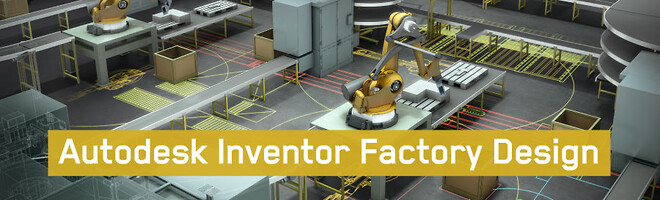 Autodesk Inventor Factory Design kursus hos Invent A/S