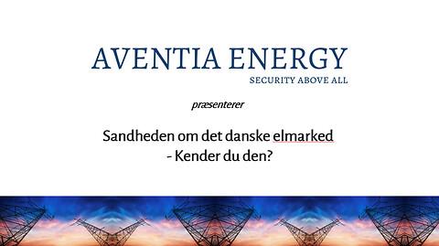 GRATIS infomøde 'Sandheden om det danske elmarked - Kender du den?' - Sandheden danske elmarked energimarked elpris el-aftale energiforsikring fastpris-aftale spot-aftale fastpris spotpris Aventia Energy