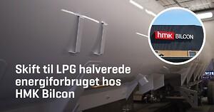 Skift til LPG og Kosan Gas halverede energiforbruget hos HMK Bilcon