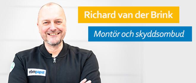 Richard van der Brink, Montör och skyddsombud på ebm-apst AB