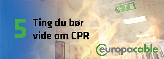 CPR - 5 ting du bør vide iht. Europacable