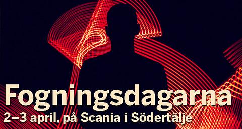 Fogningsdagarna - Fogningsdagarna, 2-3 april på Scania i Södertälje