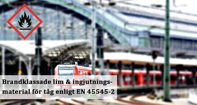 Brandklassade lim och ingjutningsmaterial för tåg enligt EN 45545-2