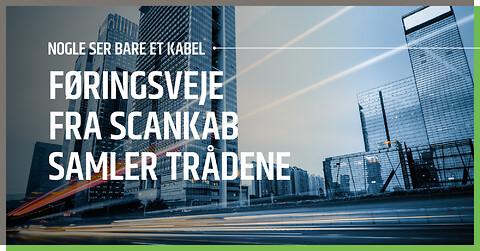 Rådgivning om føringsveje - Scankab Systems
