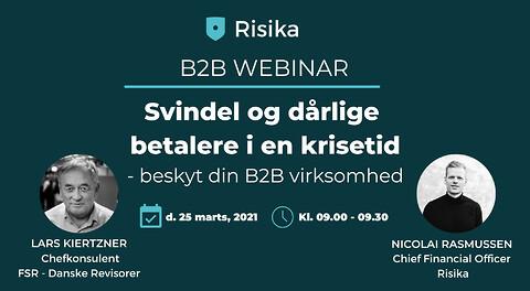 Svindel og dårlige betalere i en krisetid - beskyt din B2B virksomhed  - Svindel og dårlige betalere i en krisetid - beskyt din B2B virksomhed. Risika A/S webinar