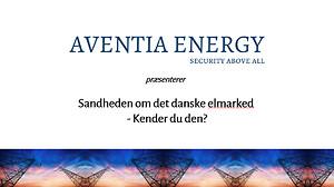 Sandheden Aventia Energy elmarked danske energimarked spot-pris fastpris-aftale elpris energiforsikring
