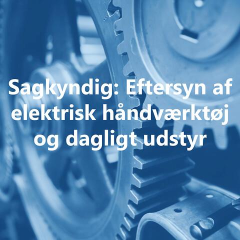 Sagkyndigkursus: Elektrisk håndværktøj og dagligt udstyr