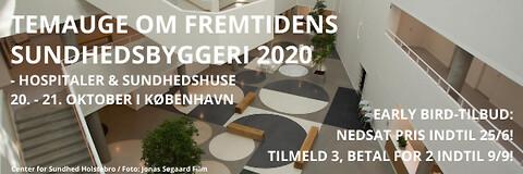 Temauge om fremtidens sundhedsbyggeri 2020 - Temauge om fremtidens sundhedsbyggeri 2020 - Nohrcon