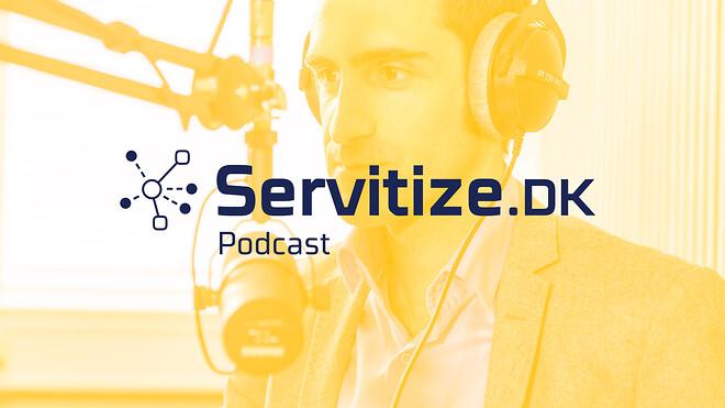 Podcast om Servitization leveret af Servitize.dk