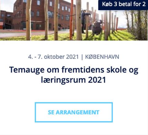 Fremtidens skole og læringsrum 2021 - temauge om byggeri og indretning af skoler og daginstitutioner - Temauge om fremtidens skole og læringsrum 2021 - Nohrcon
