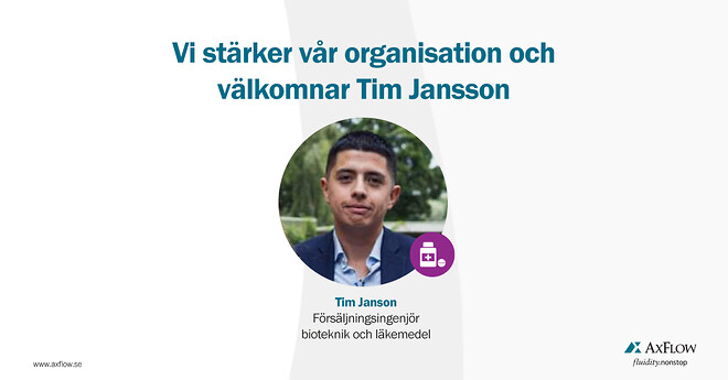 Tim Jansson - Försäljningsingenjör Bioteknik och Läkemedel AxFlow AB